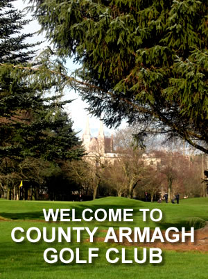 WELCOME TO COUNTY ARMAGH GOLF CLUB